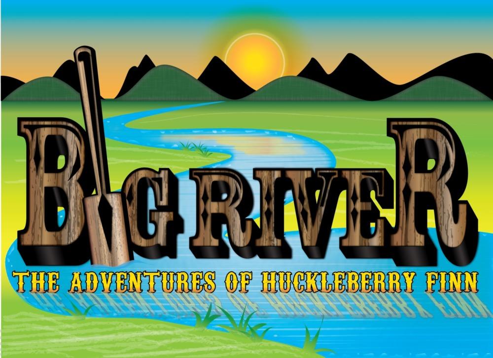 BIG RIVER The Adventures Of Huckleberry Finn SCERA - Big river